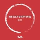 Rise - Single/Nikolay Mikryukov