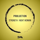 Strength / Night Woman/Proluction