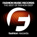 The Best Of Fashion Deep/Infuture & DJ Favorite & DJ Kharitonov & Going Crazy & Ian Deluxe & Will Fast & Major Lover & Lykov & Superfreak & Sandy Lee & Jason Brown & Hack Jack & Murrell