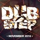 Dubstep: November 2016/Rautu & Tom Strobe & Demerro & GYSNOIZE & L.V DEEJAYS & Frozzy & 2MONK & Lip Rise & Art!ficial Fake & Griden & Mir Lam