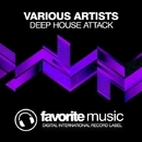 Deep House Attack/Infuture & DJ Favorite & DJ Kharitonov & Will Fast & DJ Lykov & DJ Zhukovsky & Lykov & Get Twice & Different Guys & Sandy Lee & Jayson Brown & Murrell