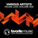 House Love (Volume 004)/Infuture & DJ Favorite & DJ Kharitonov & Paula P'Cay & Will Fast & Mars3ll & Te'Marie & Lykov & DJ Dnk & Nejtrino & Baur & BK Duke & Superfreak & Kira Madison