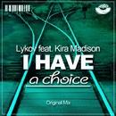 I Have A Choice - Single/Lykov feat. Kira Madison