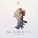 Close Your Eyes/Mindbench