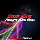 Nothing Make Sense - Single/Dizzy Gate