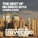 The Best Of Nu Disco 2016/DJ Favorite & DJ Kharitonov & Going Crazy & Theory & Will Fast & Mars3ll & Major Lover & Raf Marchesini & Mr. Freeman & Digo & Brayan Bhiggest & Velial