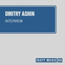 Interview/Dmitry Ashin