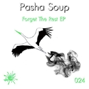 Forget The Rest/Pasha Soup