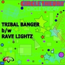 Tribal Banger/Circle Theory