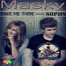 Take Me There/Masky