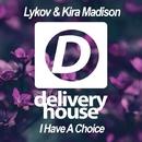 I Have A Choice - Single/Lykov & Kira Madison