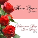 Kenny Rogers Presents: Valentines Day Love Songs 2016/Kenny Rogers