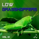 Low Grasshoppers - Vol.01/Zanguief & Casulbeat & MODEON & Mozartdisco & Tick Naylor & Status Nominal & Anthony Vibes & Jarrod Barker