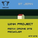 Wink  Project/St Jean & Drone375 & Recycler