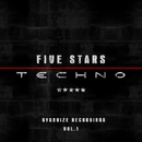 Five Stars Techno - Vol.1/Sergey Bedrock & Danis Rise & Antonio White & Beatoz & Di.Stronz