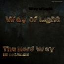 The Hard Way/Way of Light