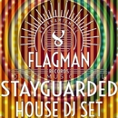Stayguarded House Dj Set/Dura & Oziriz & Sokol & Flagman Djs & House