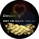 Got To Have You EP/Ramorae