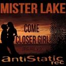 Come Closer Girl - Single/Mister Lake