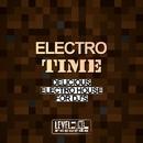 Electro Time (Delicious Electro House For DJ's)/Alex Addea & Luca J Project & Ricktronik & Di Miro' & Black Virus & Grano & Paolo Di Miro' & Devastator & De-Vice & John Ruffnek & Peter Van Garay & Andy Digital & Logical Amnesy