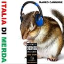 Italia Di Merda - Single/Mauro Cannone