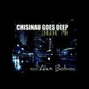 Chisinau Goes Deep/Alex Boboc