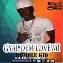 Gyal Dem Love Mi  - Single/Humble Kid