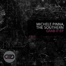 Grab It EP/The Southern & Michele Pinna