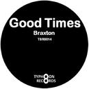 Good Times/Braxton
