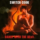 Dance With The Devil/Switch Cook