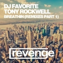 Breathin (Remixes Part 1)/DJ Favorite & Tony Rockwell & Arthur White