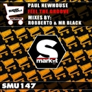 Feel The Groove/Paul Newhouse & RoBBerto & Mr Black