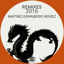 Remixes 2016/Martinez (spain) & Roke Mendez
