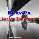 Lost In The Wood - Single/Roxwex