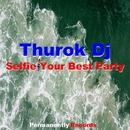 Selfie Your Best Party - Single/Thurok Dj