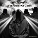 In The Name Of Christ/TheDjLawyer