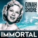 Immortal/Dinah Shore