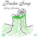 Deep Dreams - Single/Pasha Soup