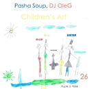 Children's Art - Single/DJ OleG & Pasha Soup
