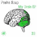 My Brain/Pasha Soup
