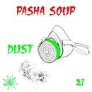 Dust - Single/Pasha Soup