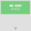 Mermaids - Single/Mr. Teddy