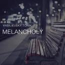 Melancholy - Single/Vasilievsky Tonik