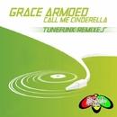 Call Me Cinderella (Remixes)/Tunefunk & Grace Armoed