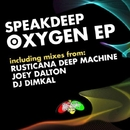OXYGEN/SPEAKDEEP & Joey dalton & Dj dimkal