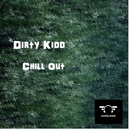 Chill Out/Dirty Kidd & Tom Braker