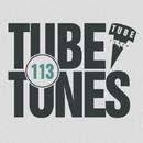 Tube Tunes, Vol. 113/Eraserlad & from Siberia & DIM TARASOV & Stereo Sport & Sky Mode & Andre Hecht & X Hydra Project & Andrique & Strobelepsia & Jenya Peak