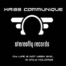 My Life Is A Week End/Kriss Communique