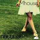 Naturist/Mhouse