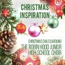 Xmas Inspiration: Christmas Child Caroling/The Robin Hood Junior High School Choir